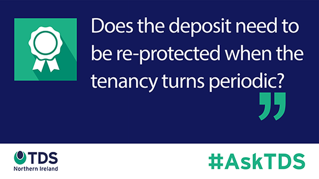 "Image saying ""#AskTDS: Does the deposit need to be re-protected when the tenancy turns periodic?"""