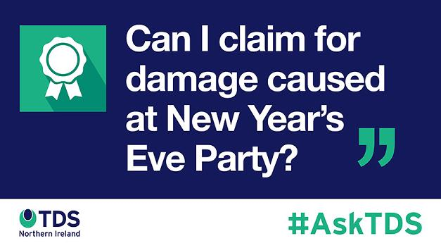 AskTDS: Can I claim for damage caused at a New Year's Eve party - TDS
