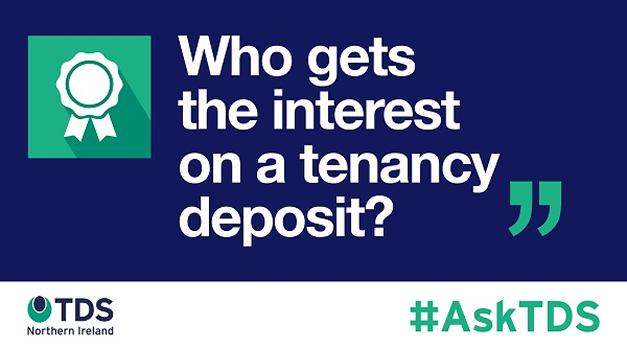 "Image saying ""#AskTDS: Who gets the interest on the tenancy deposit?"""