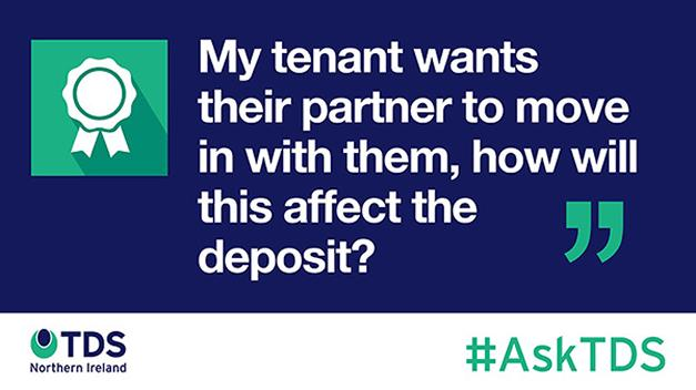 "#AskTDS: ""My tenant wants their partner to move in with them; how will this affect the deposit?"""