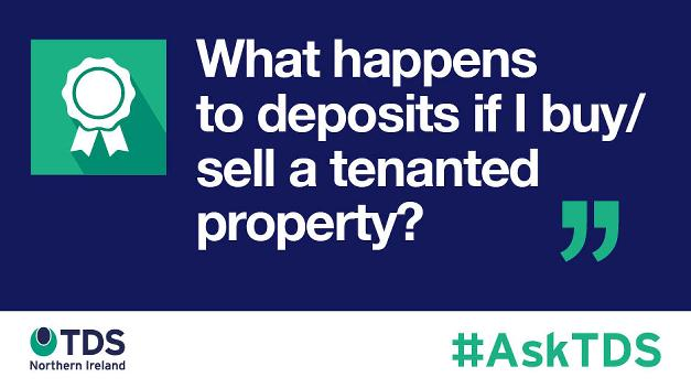 What happens to deposits if I buy/sell a tenanted property?