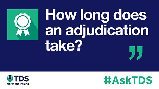 "#AskTDS: ""How long does an adjudication take?"""