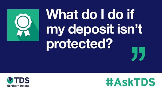 "Image saying #AskTDS: ""What do I do if my deposit isn't protected?"""